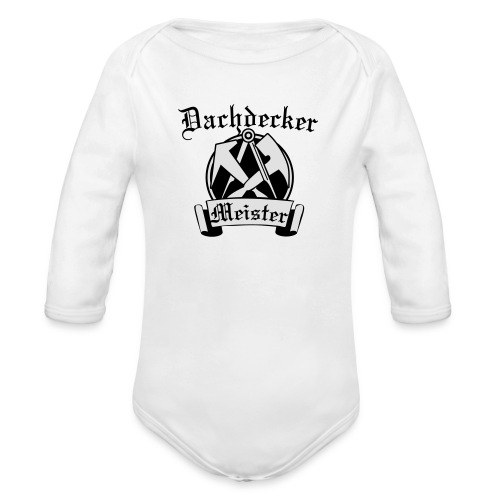 Dachdeckermeister - Baby Bio-Langarm-Body