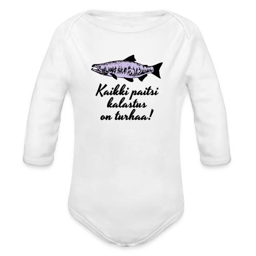 Kaikki paitsi kalastus on turhaa kaksi väriä - Vauvan pitkähihainen luomu-body
