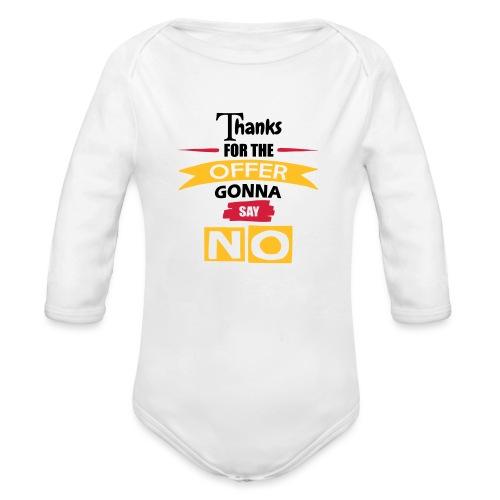 Thanks For The Offer - Organic Longsleeve Baby Bodysuit