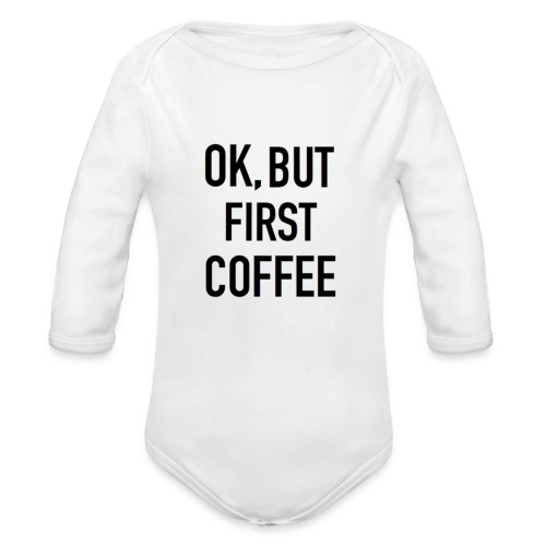Coffee first - Organic Longsleeve Baby Bodysuit