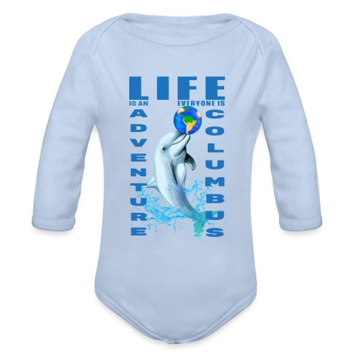 LIFE IS AN ADVENTURE EVERYONE IS COLUMBUS - Body Bébé bio manches longues