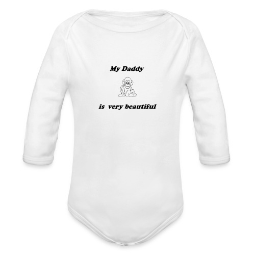 My daddy - Body Bébé bio manches longues