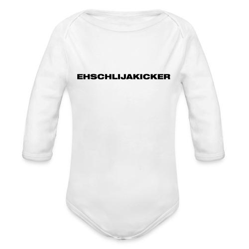 Ehschlijakicker - Baby Bio-Langarm-Body