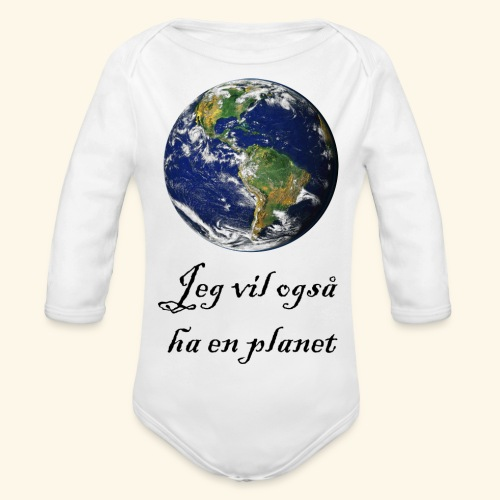 I also want a planet - Organic Longsleeve Baby Bodysuit