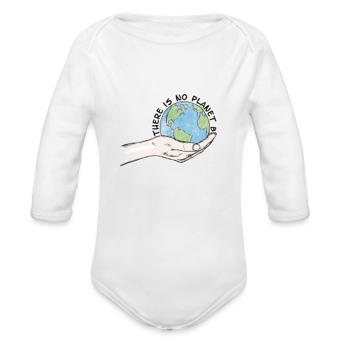 There is no planet B - Baby Bio-Langarm-Body
