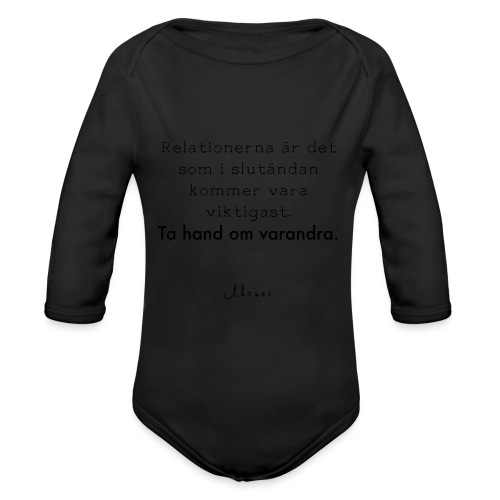 Relationships are the most important thing we have. - Organic Longsleeve Baby Bodysuit