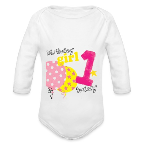 1 today birthday girl - Organic Longsleeve Baby Bodysuit