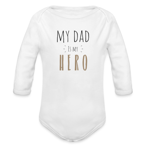 My dad is my Hero - Baby Bio-Langarm-Body