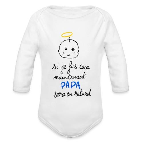 Si je fais caca maintenant, Papa sera en retard - Body Bébé bio manches longues