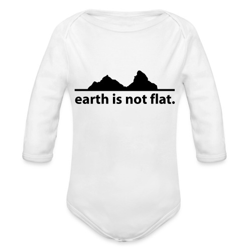 earth is not flat. - Baby Bio-Langarm-Body