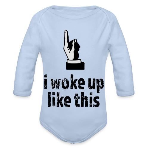 Woke up like this - Baby Bio-Langarm-Body