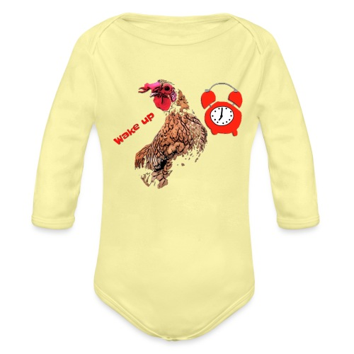 Wake up, the cock crows - Organic Longsleeve Baby Bodysuit