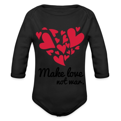 Make Love Not War T-Shirt - Organic Longsleeve Baby Bodysuit