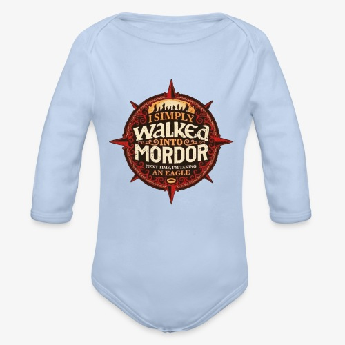 I just went into Mordor - Organic Longsleeve Baby Bodysuit