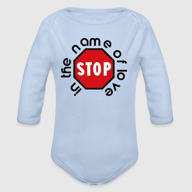 stop_in_the_name_of_love - Organic Longsleeve Baby Bodysuit