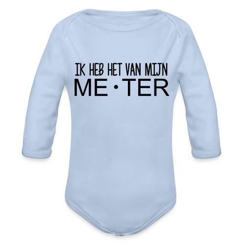 Ik heb het van mijn meter - Baby bio-rompertje met lange mouwen