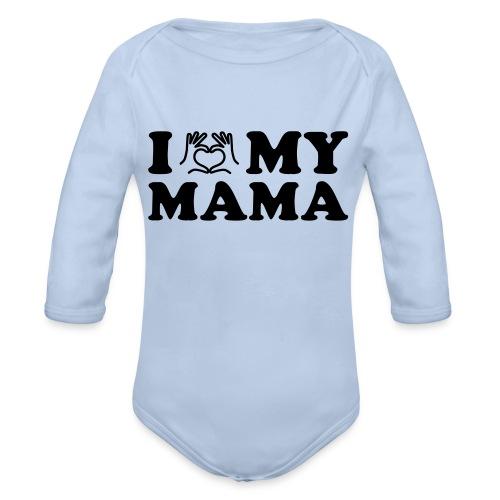 i love my mama - Baby Bio-Langarm-Body