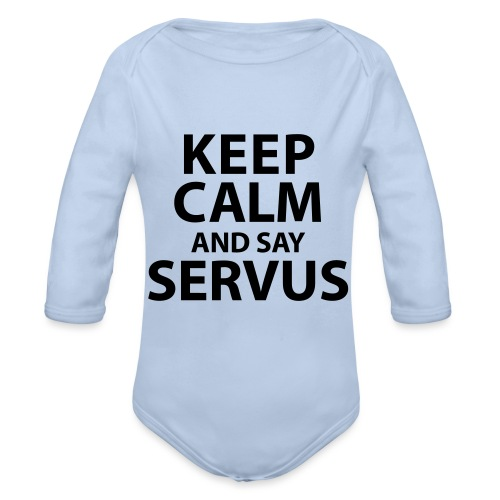 Keep calm and say Servus - Baby Bio-Langarm-Body