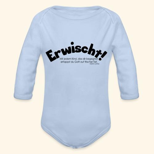 Erwischt! - Baby Bio-Langarm-Body