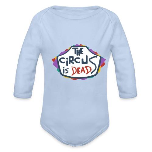 The Circus is dead - Organic Longsleeve Baby Bodysuit