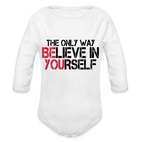 Believe in yourself - Baby Bio-Langarm-Body