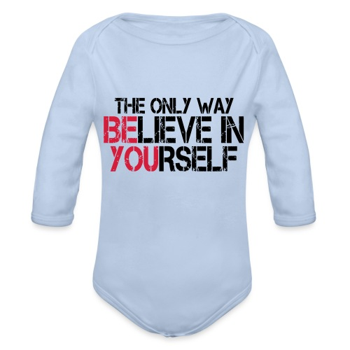 Believe in yourself - Baby Bio-Langarm-Body