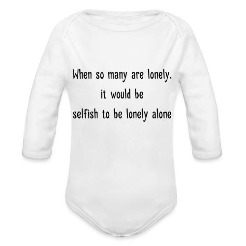 Selfish to be lonely alone - Vauvan pitkähihainen luomu-body