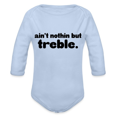 ain't notin but treble - Økologisk langermet baby-body