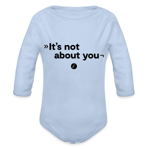 It's not about you - Baby Bio-Langarm-Body