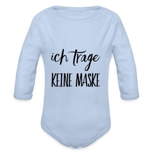 Ich trage KEINE MASKE - Baby Bio-Langarm-Body
