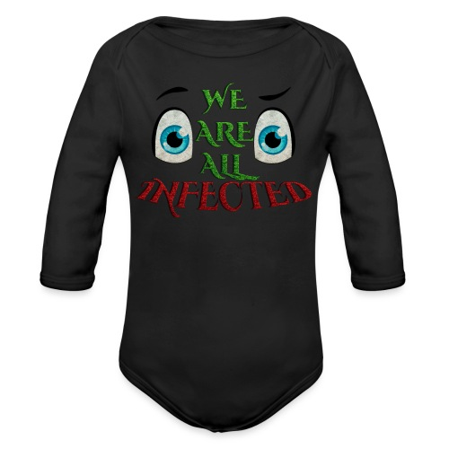 We are all infected -by- t-shirt chic et choc - Body Bébé bio manches longues