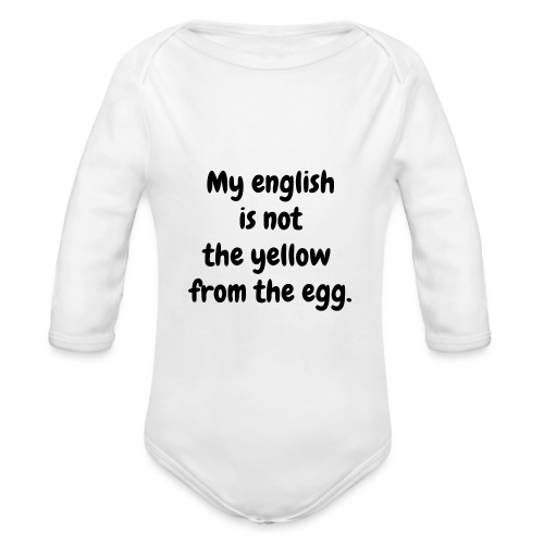 My english is not the yellow from the egg. - Baby Bio-Langarm-Body