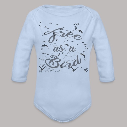 free as a bird | free as a bird - Organic Longsleeve Baby Bodysuit