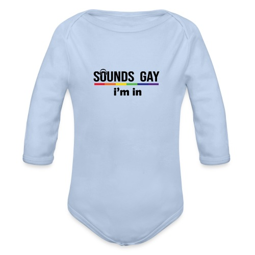 Sounds Gay I m In - Vauvan pitkähihainen luomu-body