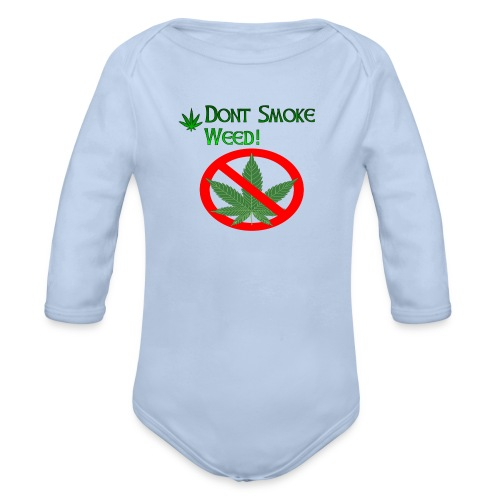 Dont Smoke Weed - Baby Bio-Langarm-Body