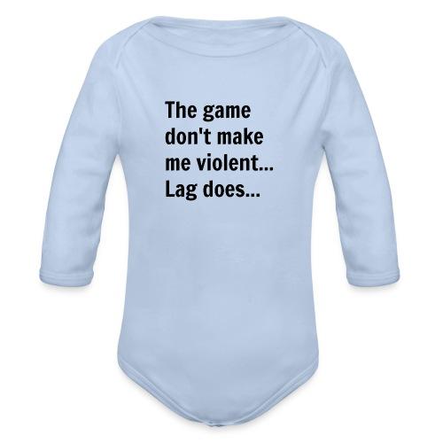 The game don't make me violent... Lag does... - Langærmet babybody, økologisk bomuld