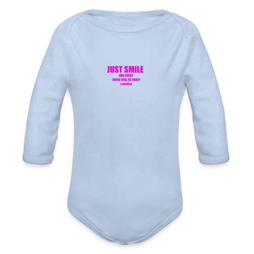 Just Smile And Everything Will Be Okay! - Organic Longsleeve Baby Bodysuit