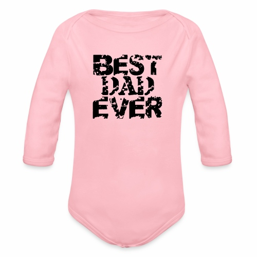 Black Best Dad Ever - Baby Bio-Langarm-Body