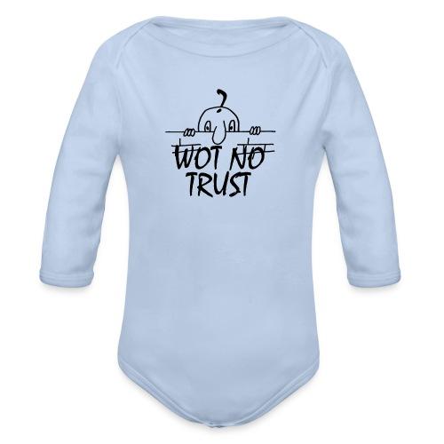 WOT NO TRUST - Organic Longsleeve Baby Bodysuit