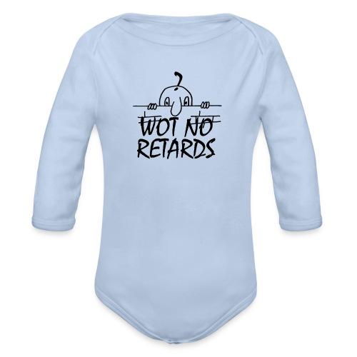 WOT NO RETARDS - Organic Longsleeve Baby Bodysuit