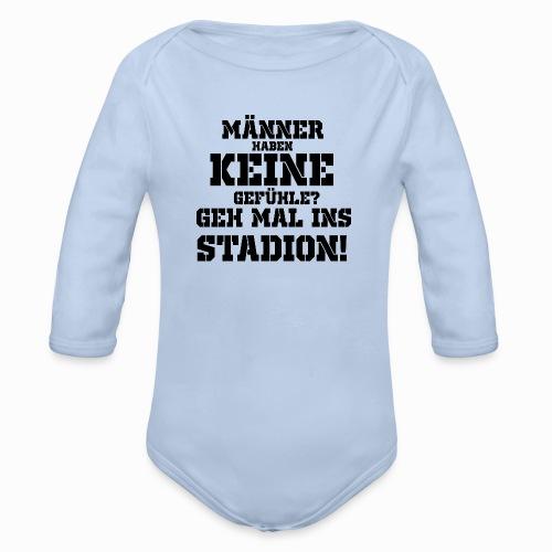 Männer haben keine Gefühle? geh mal ins Stadion! - Baby Bio-Langarm-Body
