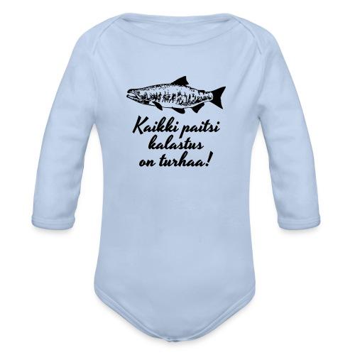 kaikki paitsi kalastus on turhaa - Vauvan pitkähihainen luomu-body