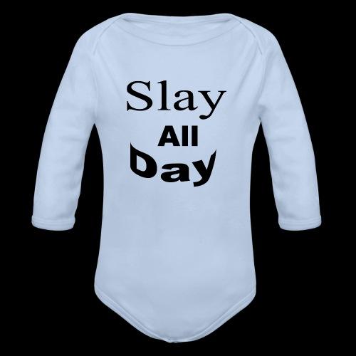 Slay All Day hoodie - Organic Longsleeve Baby Bodysuit