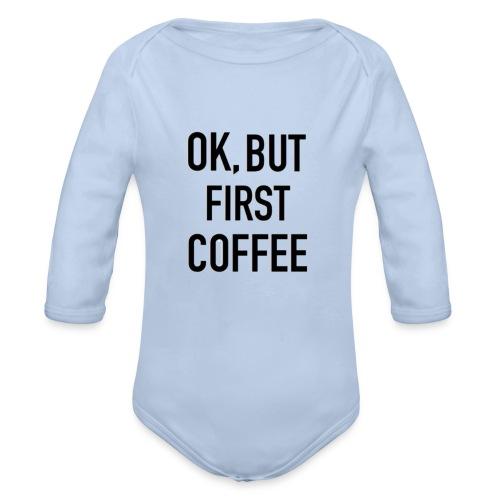 Coffee first - Organic Longsleeve Baby Bodysuit