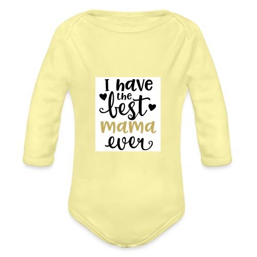 LW I Have the Best Mama Ever 81813 1507587334 128 - Baby bio-rompertje met lange mouwen