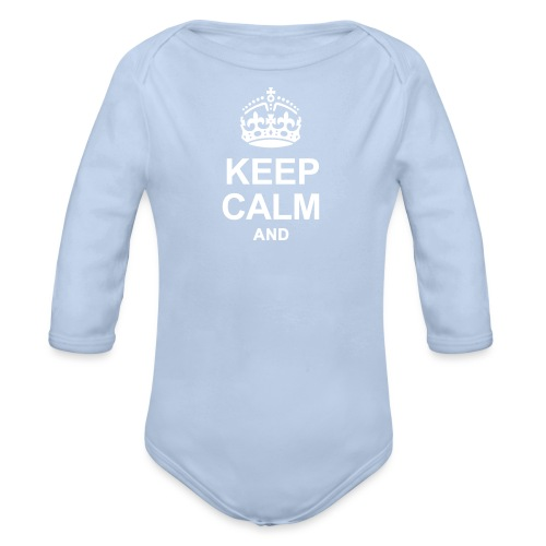 KEEP CALM - Organic Longsleeve Baby Bodysuit