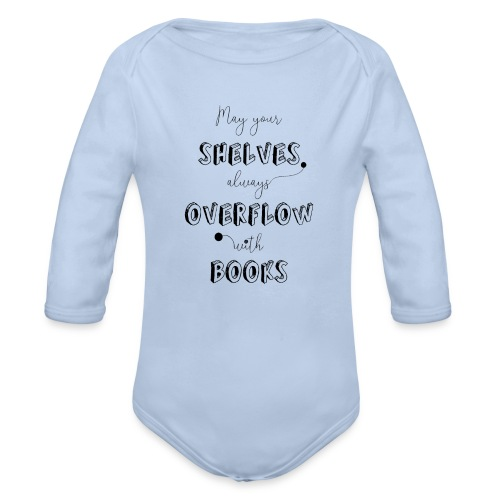 0035 May your shelves overflow with books - Organic Longsleeve Baby Bodysuit