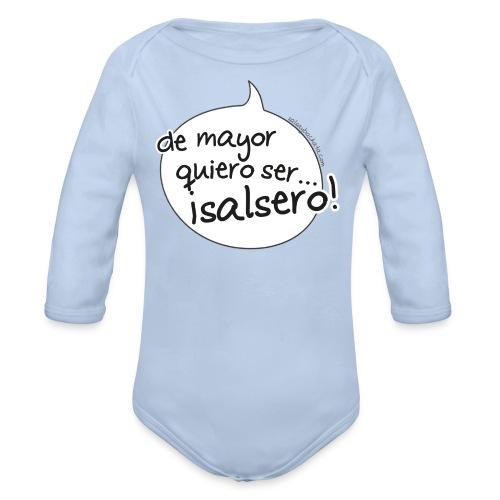 de mayor quiero salsero - Body orgánico de manga larga para bebé