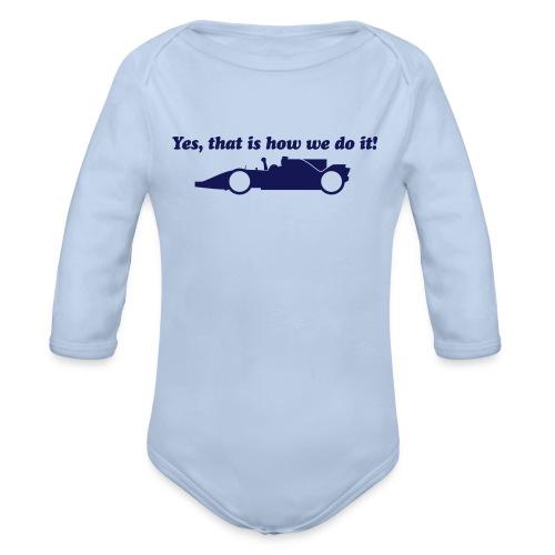 Yes that is how we do it! - Baby bio-rompertje met lange mouwen
