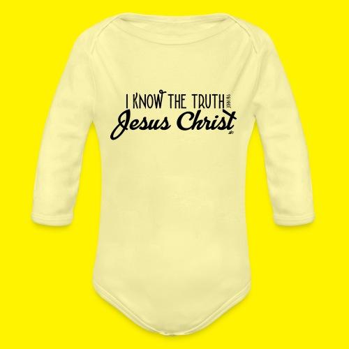 I know the truth - Jesus Christ // John 14: 6 - Organic Longsleeve Baby Bodysuit
